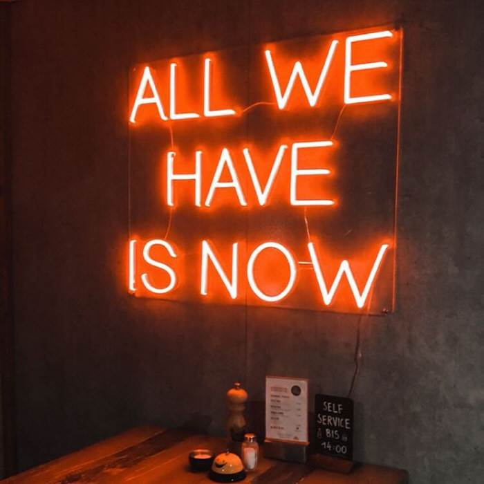 All We Have Is Now - LED Neon felirat